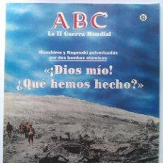 Militaria: FASCÍCULO HIROSHIMA Y NAGASAKI 2 BOMBAS ATÓMICAS. ABC LA II GUERRA MUNDIAL. Nº 93. 1989. Lote 46001116