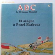 Militaria: FASCÍCULO EL ATAQUE A PEARL HARBOUR. ABC LA II GUERRA MUNDIAL. Nº 26. 1989. Lote 46159046