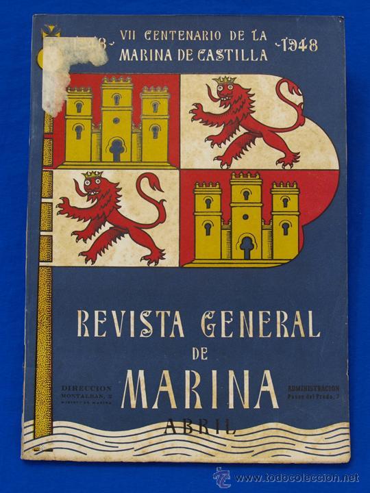 REVISTA GENERAL DE LA MARINA. ABRIL [AÑO] 1948. [PERTENECE A] TOMO 134. E. M. DE LA ARMADA (Militar - Revistas y Periódicos Militares)