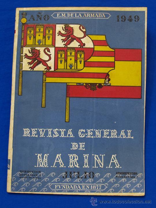 REVISTA GENERAL DE LA MARINA. JULIO [AÑO] 1949. [PERTENECE A] TOMO 137. E. M. DE LA ARMADA (Militar - Revistas y Periódicos Militares)