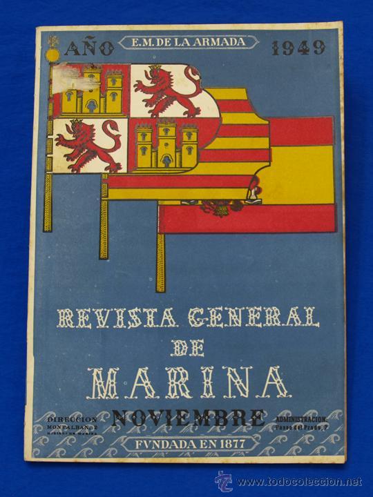 REVISTA GENERAL DE LA MARINA. NOVIEMBRE [AÑO] 1949. [PERTENECE A] TOMO 137. E. M. DE LA ARMADA (Militar - Revistas y Periódicos Militares)