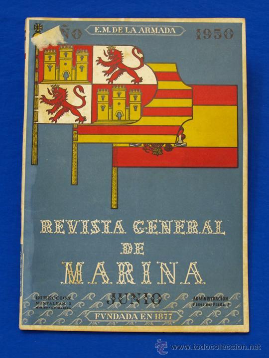 REVISTA GENERAL DE LA MARINA. JUNIO [AÑO] 1950. [PERTENECE A] TOMO 138. E. M. DE LA ARMADA (Militar - Revistas y Periódicos Militares)