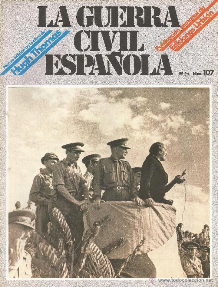 LA GUERRA CÍVIL ESPAÑOLA EDICIONES URBIÓN 1980 OBRA HUGH THOMAS FASCÍCULO Nº 107 (Militar - Revistas y Periódicos Militares)