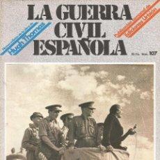 Militaria: LA GUERRA CÍVIL ESPAÑOLA EDICIONES URBIÓN 1980 OBRA HUGH THOMAS FASCÍCULO Nº 107. Lote 48219151