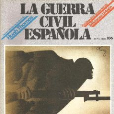 Militaria: LA GUERRA CÍVIL ESPAÑOLA EDICIONES URBIÓN 1980 OBRA HUGH THOMAS FASCÍCULO Nº 106. Lote 48219199