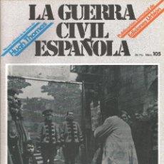 Militaria: LA GUERRA CÍVIL ESPAÑOLA EDICIONES URBIÓN 1980 OBRA HUGH THOMAS FASCÍCULO Nº 105. Lote 48219258
