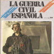 Militaria: LA GUERRA CÍVIL ESPAÑOLA EDICIONES URBIÓN 1980 OBRA HUGH THOMAS FASCÍCULO Nº 104. Lote 48219299