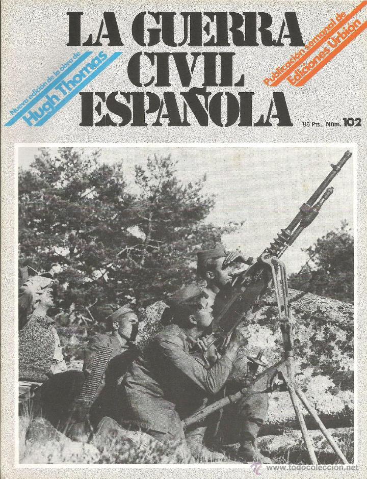 LA GUERRA CÍVIL ESPAÑOLA EDICIONES URBIÓN 1980 OBRA HUGH THOMAS FASCÍCULO Nº 102 (Militar - Revistas y Periódicos Militares)