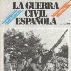 Militaria: LA GUERRA CÍVIL ESPAÑOLA EDICIONES URBIÓN 1980 OBRA HUGH THOMAS FASCÍCULO Nº 102. Lote 48219426