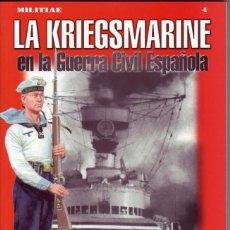 Militaria: LA KRIEGSMARINE EN LA GUERRA CIVIL ESPAÑOLA. RAUL ARIAS RAMOS.. Lote 49004489