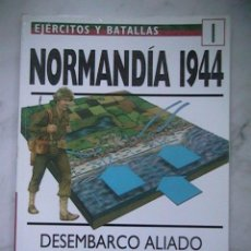 Militaria: EJÉRCITOS Y BATALLAS NORMANDÍA 1944. Lote 49763627