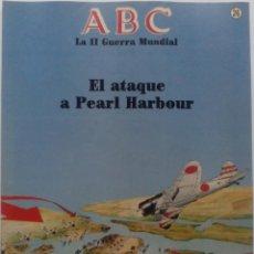 Militaria: FASCÍCULO EL ATAQUE A PEARL HARBOUR. ABC LA II GUERRA MUNDIAL. Nº 26. 1989. Lote 54156312