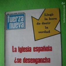 Militaria: FUERZA NUEVA LA IGLESIA ESPAÑOLA ¿ SE DESENGANCHA DEL REGIMEN DE FRANCO? N 315 ENERO 1973 . Lote 56285908