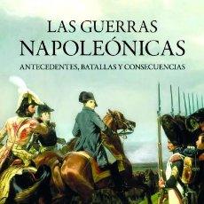 Militaria: LAS GUERRAS NAPOLEÓNICAS. ANTECEDENTES, BATALLAS Y CONSECUENCIAS . Lote 57909738