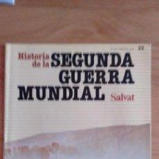 Militaria: HISTORIA DE LA 2ª GUERRA MUNDIAL SALVAT FASCICULO 33. Lote 60178539
