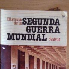 Militaria: HISTORIA DE LA 2ª GUERRA MUNDIAL SALVAT FASCICULO 36. Lote 60178871