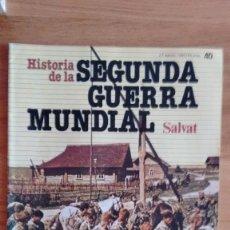 Militaria: HISTORIA DE LA 2ª GUERRA MUNDIAL SALVAT FASCICULO 40. Lote 60179147