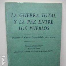 Militaria: LA GUERRA TOTAL Y LA PAZ ENTRE LOS PUEBLOS. DISCURSOS DE CUATRO PERSONALIDADES AMERICANAS . Lote 64456555