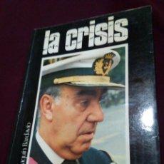 Militaria: LA CRISIS, HISTORIA DE QUINCE DIAS, JOAQUIN BARDAVIO. Lote 69714413