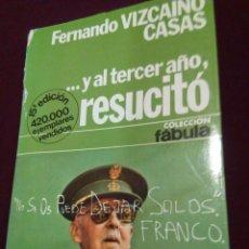 Militaria: Y AL TERCER DIA RESUCITO. FERNANDO VIZCAINO CASAS. Lote 69714713