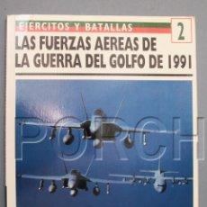 Militaria: LAS FUERZAS AÉREAS DE LA GUERRA DEL GOLFO 1991-EJÉRCITOS Y BATALLAS- OSPREY-TROPAS DE ÉLITE. Lote 74277155