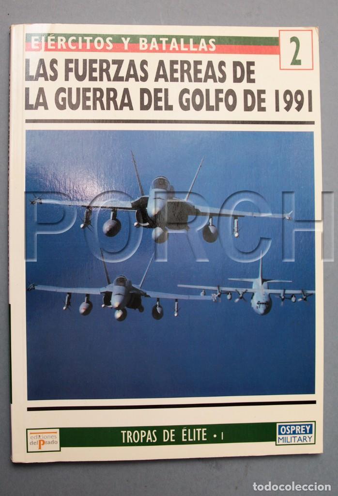 Militaria: LAS FUERZAS AÉREAS DE LA GUERRA DEL GOLFO 1991-EJÉRCITOS Y BATALLAS- OSPREY-TROPAS DE ÉLITE - Foto 2 - 74277155
