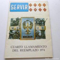 Militaria: SERVIR REVISTA C.I.R. Nº 1 CUARTO LLAMAMIENTO REEMPLAZO 1974 MENSAJES DE FRANCO Y DEL REY COLECCIÓN. Lote 77866849
