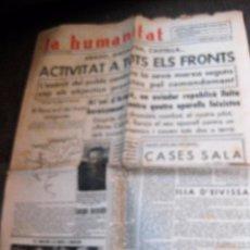 Militaria: PERIODICO CATALAN LA HUMANITAT . GUERRA CIVIL . AGOSTO 1936 NOTICIAS ARAGON ANDALUCIA CASTILLA. Lote 86466064