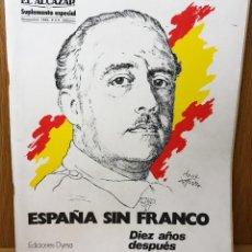 Militaria: EL ALCAZAR - SUPLEMENTO ESPECIAL (NOVIEMBRE, 1985) - ESPAÑA SIN FRANCO - DIEZ AÑOS DESPUÉS. Lote 90130508