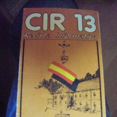 Militaria: REVISTA INFORMATIVA PARA RECLUTAS Y FAMILIA DEL CIR 13 EN FIGUEIRIDO DE 1984. Lote 93732685