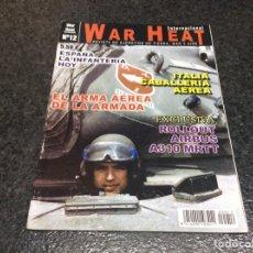 Militaria: WAR HEAT INTERNACIONAL Nº 12 REVISTA DE EJÉRCITOS DE TIERRA, MAR Y AIRE. Lote 95867739