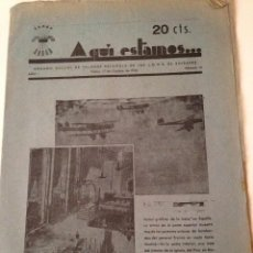 Militaria: AQUI ESTAMOS Nº13 1936. ORGANO OFICIAL FALANGE ESPAÑOLA DE LAS JONS BALEARES. GUERRA CIVIL. Lote 98857039
