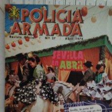 Militaria: POLICIA ARMADA. REVISTA N 27 DE ABRIL DE 1974.. Lote 100013455