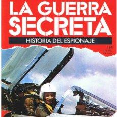 Militaria: LA GUERRA SECRETA. HISTORIA DEL ESPIONAJE. FASCÍCULO Nº 114. Lote 106104263