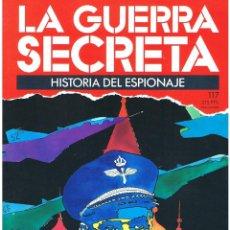 Militaria: LA GUERRA SECRETA. HISTORIA DEL ESPIONAJE. FASCÍCULO Nº 117. Lote 106104791