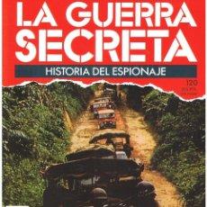 Militaria: LA GUERRA SECRETA. HISTORIA DEL ESPIONAJE. FASCÍCULO Nº 120. Lote 106110395