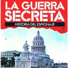 Militaria: LA GUERRA SECRETA. HISTORIA DEL ESPIONAJE. FASCÍCULO Nº 121. Lote 106110547