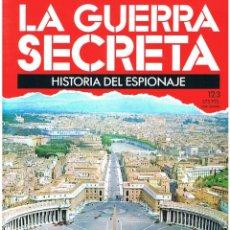 Militaria: LA GUERRA SECRETA. HISTORIA DEL ESPIONAJE. FASCÍCULO Nº 123. Lote 106111095