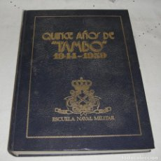 Militaria: QUINCE AÑOS DE LA REVISTA MILITAR TAMBO (1944 - 1959). ESCUELA NAVAL MILITAR.. Lote 112562115