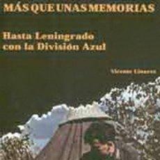 Militaria: MÁS QUE UNAS MEMORIAS. HASTA LENINGRADO CON LA DIVISIÓN AZUL.. Lote 114346239