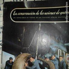 Militaria: LA CONSERVACIÓN DE LOS AVIONES DE GUERRA; LAS DOTACIONES DE TIERRA DE LAS FUERZAS AÉREAS BRITÁNICAS. Lote 115007539