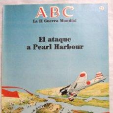 Militaria: FASCÍCULO EL ATAQUE A PEARL HARBOUR. ABC LA II GUERRA MUNDIAL. Nº 26. 1989. Lote 122463723