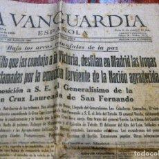Militaria: LA VANGUARDIA . GUERRA CIVIL 20/ 5/ 1939 IMPOSICION A FRANCO GRAN CRUZ SAN FERNANDO . FINAL GUERRA. Lote 128490875