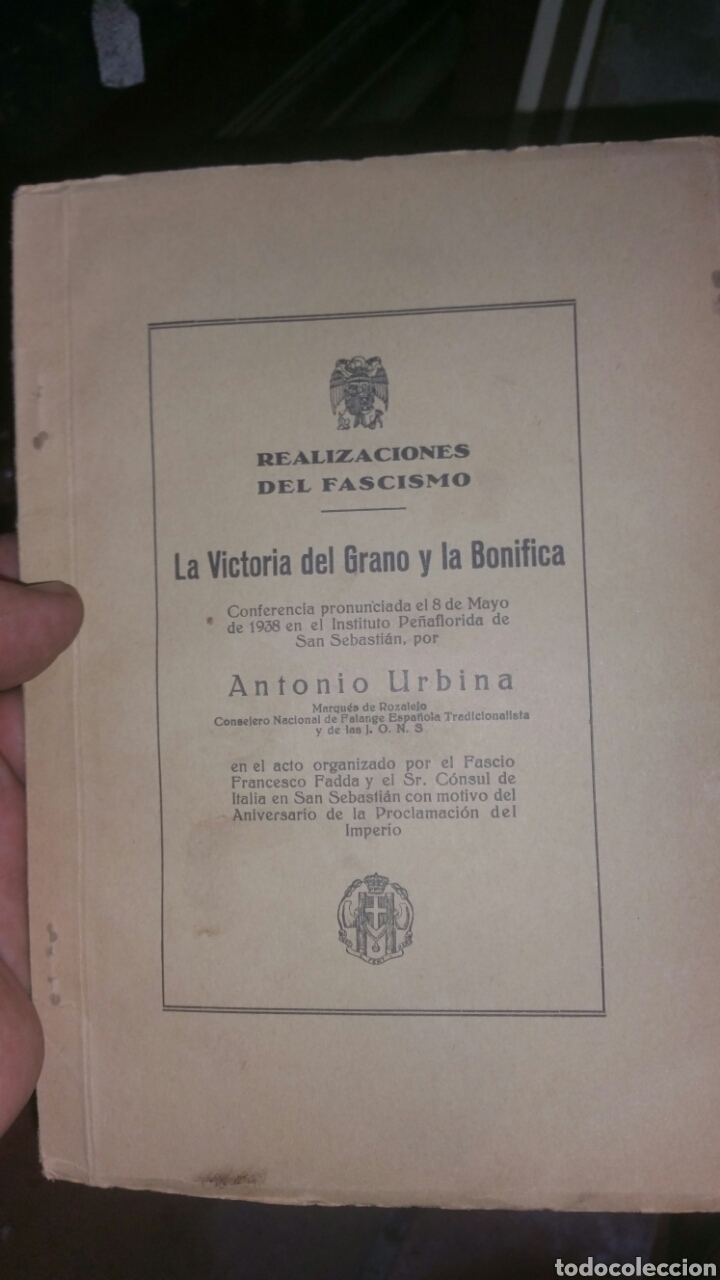 REALIZACIONES DEL FASCISMO LA VICTORIA DEL GRANO Y LA BONIFICA FIRMA Y DEDICATORIA DE ANTONIO URBINA (Militar - Revistas y Periódicos Militares)