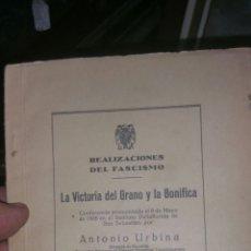 Militaria: REALIZACIONES DEL FASCISMO LA VICTORIA DEL GRANO Y LA BONIFICA FIRMA Y DEDICATORIA DE ANTONIO URBINA. Lote 130960947