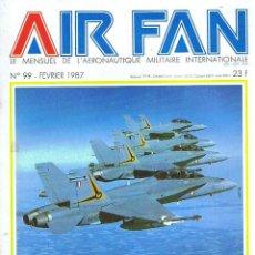 Militaria: AIR FAN AÑO 1987 Nº 99 FEBRERO. Lote 131145376