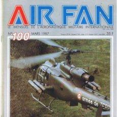 Militaria: AIR FAN AÑO 1987 Nº 100 MARZO. Lote 131145612