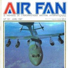 Militaria: AIR FAN AÑO 1987 Nº 101 ABRIL. Lote 131151912