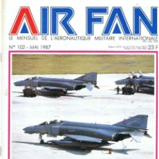 Militaria: AIR FAN AÑO 1987 Nº 102 MAYO. Lote 131152032