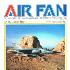Militaria: AIR FAN AÑO 1987 Nº 104 JULIO. Lote 131152400